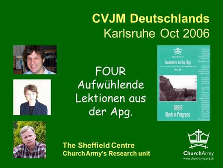 CVJM Deutschlands Karlsruhe Oct 2006 The Sheffield Centre Church Armys Research unit FOUR Aufwühlende Lektionen aus der Apg.