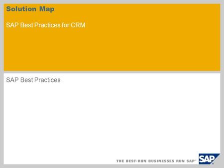 Solution Map SAP Best Practices for CRM SAP Best Practices.
