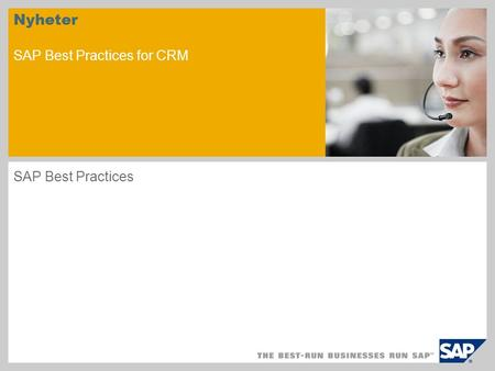 Nyheter SAP Best Practices for CRM SAP Best Practices.