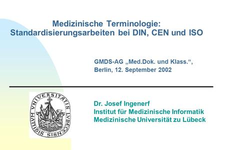 "GMDS-AG ""Med.Dok. und Klass."", Berlin, 12. September 2002"