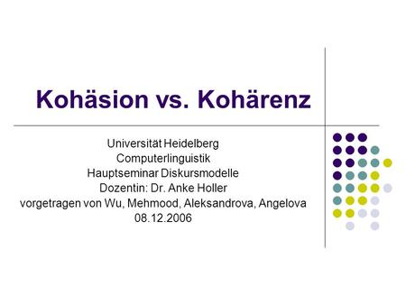 Kohäsion vs. Kohärenz Universität Heidelberg Computerlinguistik