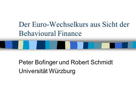 Der Euro-Wechselkurs aus Sicht der Behavioural Finance