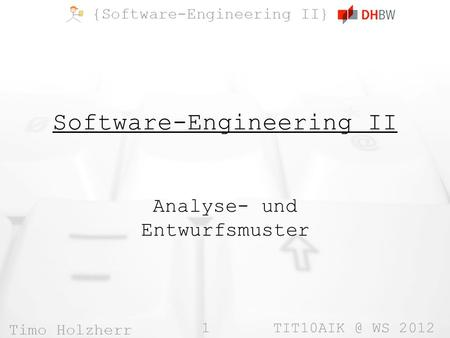 1 WS 2012 Software-Engineering II Analyse- und Entwurfsmuster.