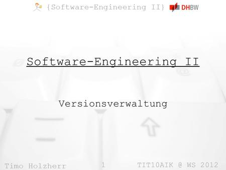 1 WS 2012 Software-Engineering II Versionsverwaltung.