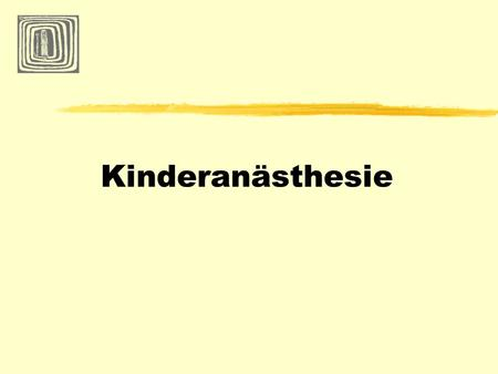 Kinderanästhesie. präoperative Diagnostik, Impfabstand und Nüchternheit ambulante Anästhesie perioperative Infusionstherapie Rapid Sequence-Induction.