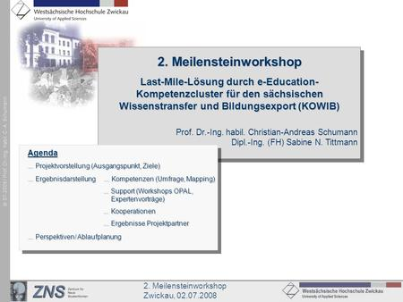2. Meilensteinworkshop Last-Mile-Lösung durch e-Education-Kompetenzcluster für den sächsischen Wissenstransfer und Bildungsexport (KOWIB) Prof. Dr.-Ing.