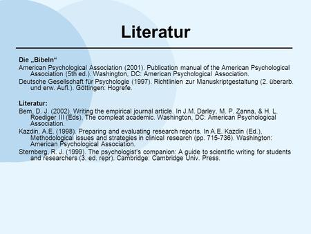 Literatur Die Bibeln American Psychological Association (2001). Publication manual of the American Psychological Association (5th ed.). Washington, DC: