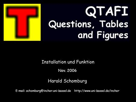 QTAFI Questions, Tables and Figures Installation und Funktion Nov. 2006 Harald Schomburg