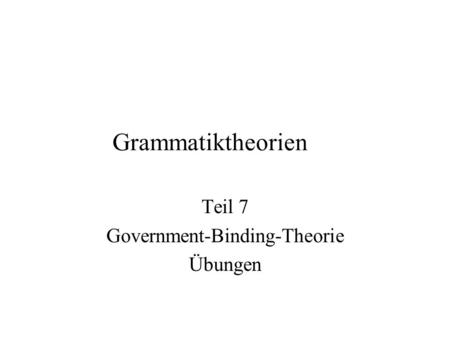 Teil 7 Government-Binding-Theorie Übungen