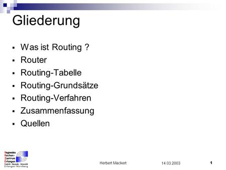 Gliederung Was ist Routing ? Router Routing-Tabelle Routing-Grundsätze