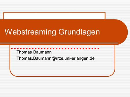 Webstreaming Grundlagen Thomas Baumann