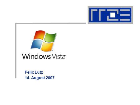 Windows Vista Felix Lutz 14. August 2007. Windows Vista 14.08.07 2 Gliederung Einführung Unterschied zu Windows XP Versionen.