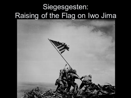 Siegesgesten: Raising of the Flag on Iwo Jima. Raising of the Flag on Iwo Jima im Film.