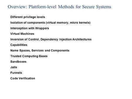 Building Secure Systems Walter Kriha, Computer Science and Media Faculty August 2, 2006 Plattform Security – Isolation, Privileges and Server Security.