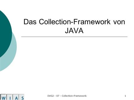 DVG2 - 07 - Collection-Framework1 Das Collection-Framework von JAVA.