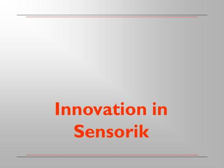 Innovation in Sensorik