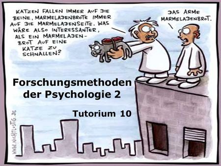 Forschungsmethoden der Psychologie 2 Tutorium 10.