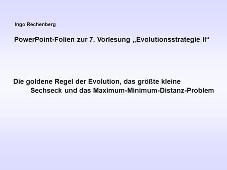 "PowerPoint-Folien zur 7. Vorlesung ""Evolutionsstrategie II"""