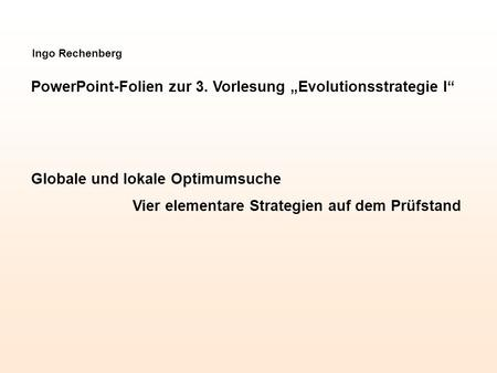 "PowerPoint-Folien zur 3. Vorlesung ""Evolutionsstrategie I"""