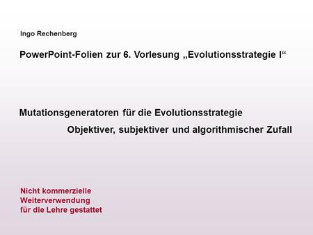 "PowerPoint-Folien zur 6. Vorlesung ""Evolutionsstrategie I"""