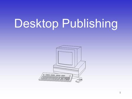 Desktop Publishing.