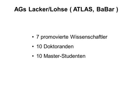 AGs Lacker/Lohse ( ATLAS, BaBar )