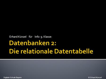 Datenbanken 2: Die relationale Datentabelle