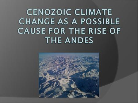 Cenozoic climate CHANGE AS A POSSIBLE CAUSE FOR THE RISE OF THE ANDES