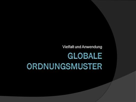 Globale Ordnungsmuster