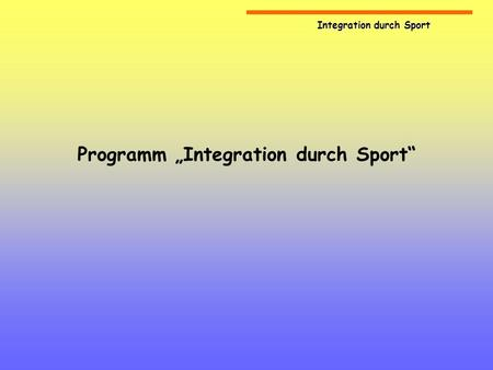 Integration durch Sport Programm Integration durch Sport.