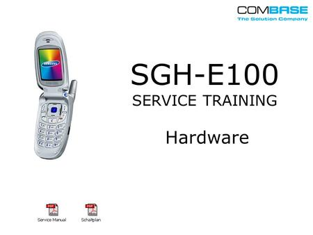 SGH-E100 SERVICE TRAINING Hardware