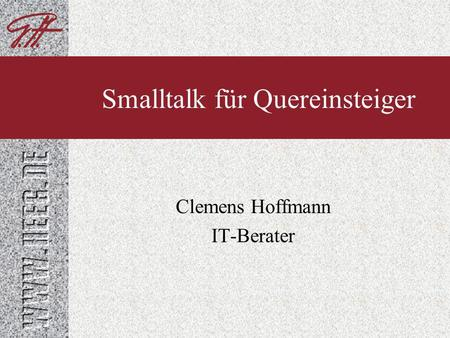 Clemens Hoffmann IT-Berater Smalltalk für Quereinsteiger.