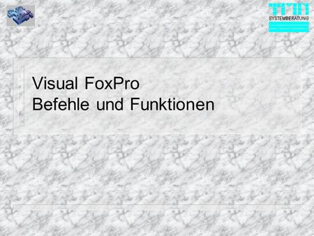Visual FoxPro Befehle und Funktionen