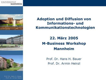 22. März 2005 M-Business Workshop Mannheim Prof. Dr. Hans H. Bauer