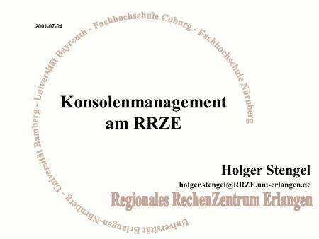 Holger Stengel 2001-07-04 Konsolenmanagement am RRZE.