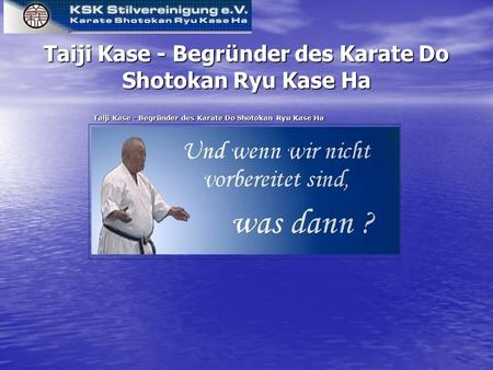 Taiji Kase - Begründer des Karate Do Shotokan Ryu Kase Ha.