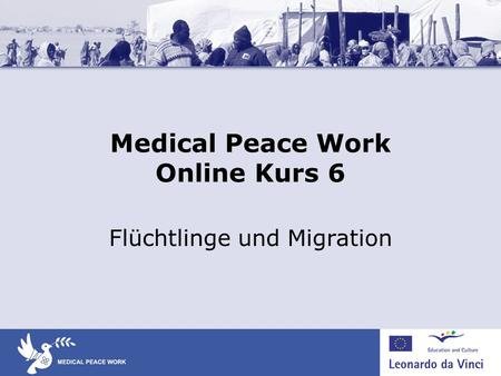 Medical Peace Work Online Kurs 6 Flüchtlinge und Migration.