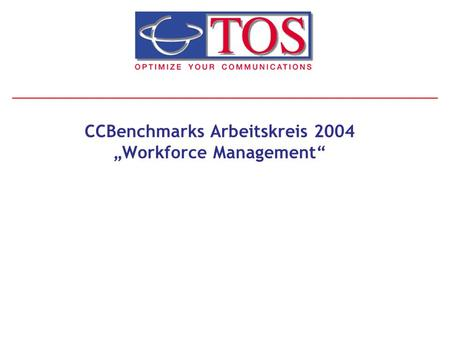 CCBenchmarks Arbeitskreis 2004 Workforce Management.
