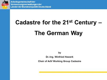 Cadastre for the 21st Century – The German Way