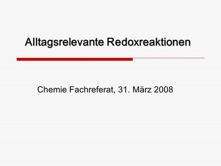 Alltagsrelevante Redoxreaktionen