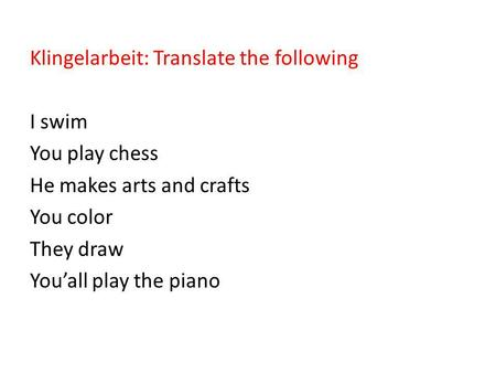 Klingelarbeit: Translate the following