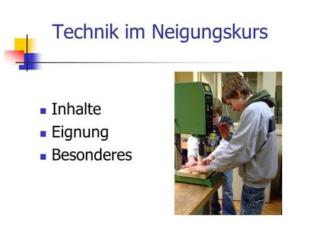 Technik im Neigungskurs
