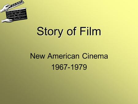 "Story of Film New American Cinema 1967-1979. 05.11.2014Story of Film2 Gliederung 1.Entstehung des ""New American Cinemas"" 2.Rubriken des ""New American."