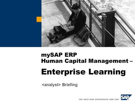 MySAP ERP Human Capital Management – Enterprise Learning Briefing.