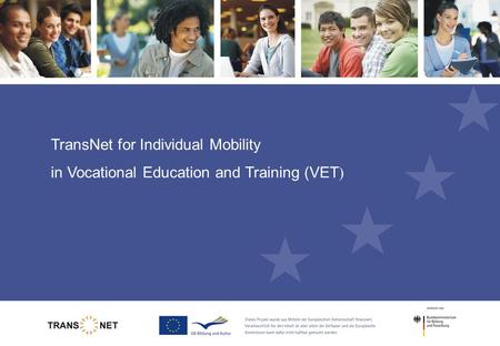 TransNet for Individual Mobility in Vocational Education and Training (VET )