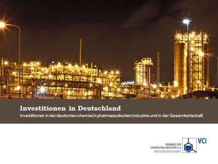 Investitionen in Deutschland Investitionen in der deutschen chemisch-pharmazeutischen Industrie und in der Gesamtwirtschaft.