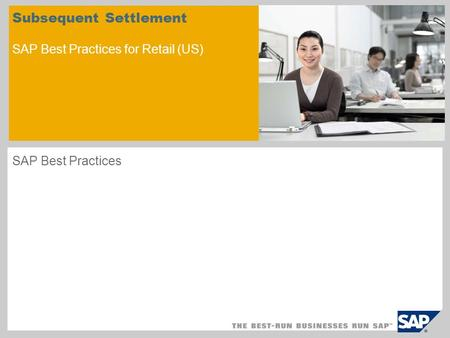 Subsequent Settlement SAP Best Practices for Retail (US) SAP Best Practices.