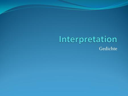 Interpretation Gedichte.