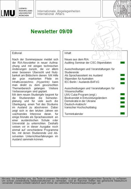 Internationale Angelegenheiten International Affairs Newsletter 09/09 Editorial: Nach der Sommerpause meldet sich der RIA-Newsletter in neuer Aufma- chung.
