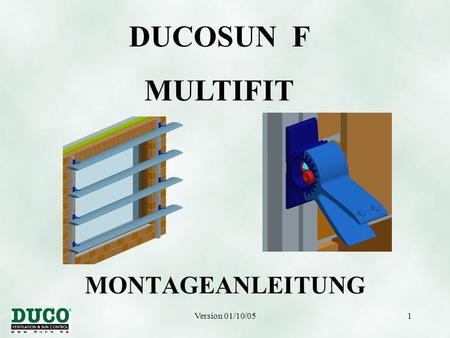 Version 01/10/051 MONTAGEANLEITUNG DUCOSUN F MULTIFIT.